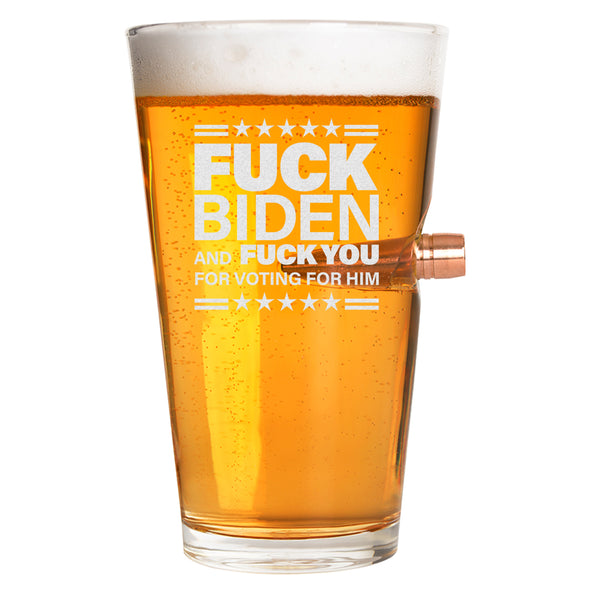 .50 Cal Bullet Pint Glass  - F Biden and F You