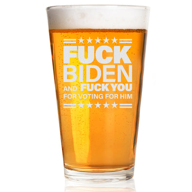 F Biden and F You - Pint Glass