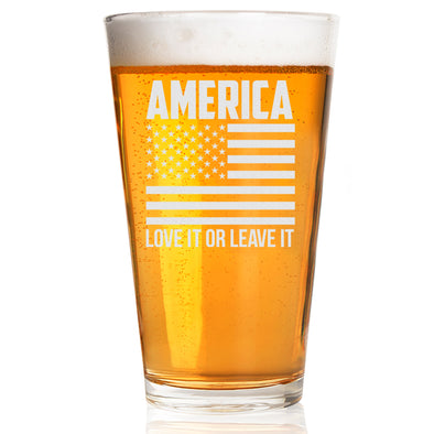 America Love It or Leave It - Pint Glass