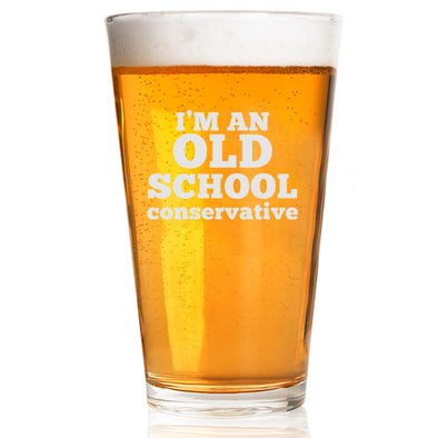 I'm an Old School Conservative - Pint Glass