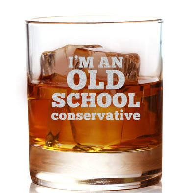 I'm An Old School Conservative - Whiskey Glass