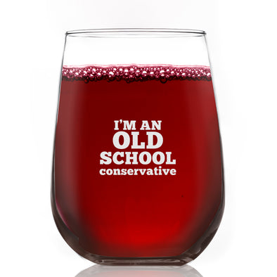 I'm An Old School Conservative - Wine Glass