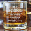 Old School, Small Government Conservative - Whiskey Glass