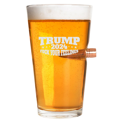 .50 Cal Bullet Pint Glass - Trump 2024 Fuck Your Feelings