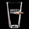 .50 Cal Bullet Pint Glass - Mostly Peaceful