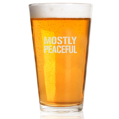 Pint Glass - Mostly Peaceful