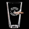 .50 Cal Bullet Pint Glass - My Rights Don't End Where Your Feelings Begin
