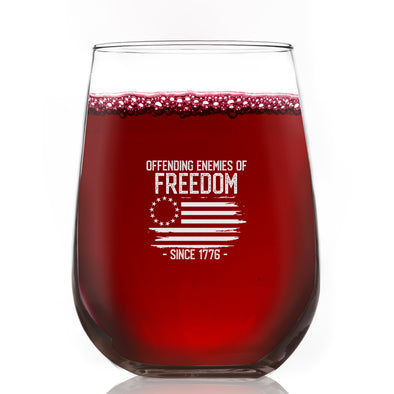 Wine Glass - Offending Enemies of Freedom Since 1776