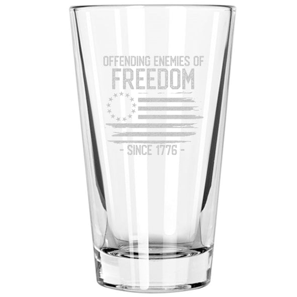 Pint Glass - Offending Enemies of Freedom Since 1776