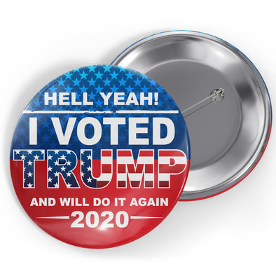 Hell Yeah I Voted for Trump Button
