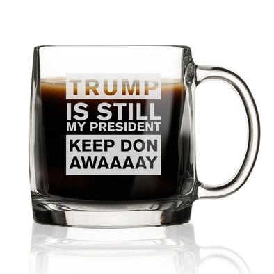 Nordic Mug - Trump Is Still My President Keep Don Awaaaay
