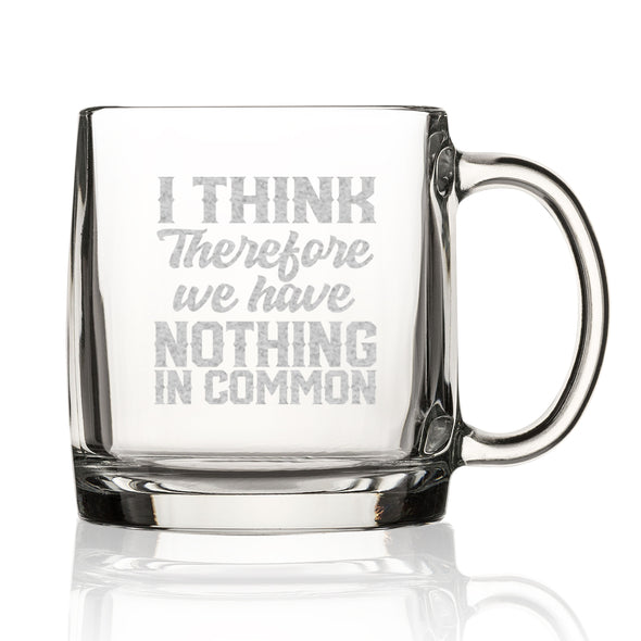 Nordic Mug - I Think Therefore we have Nothing in Common