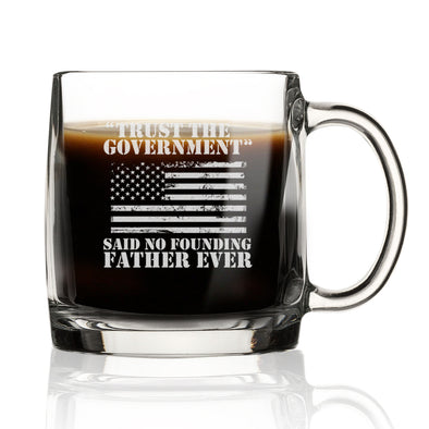 Trust the Government- Said No Founding Father Ever - Nordic Mug