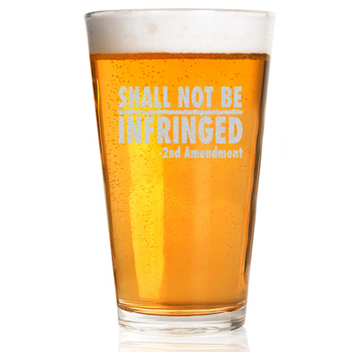 Pint Glass - Shall Not Be Infringed