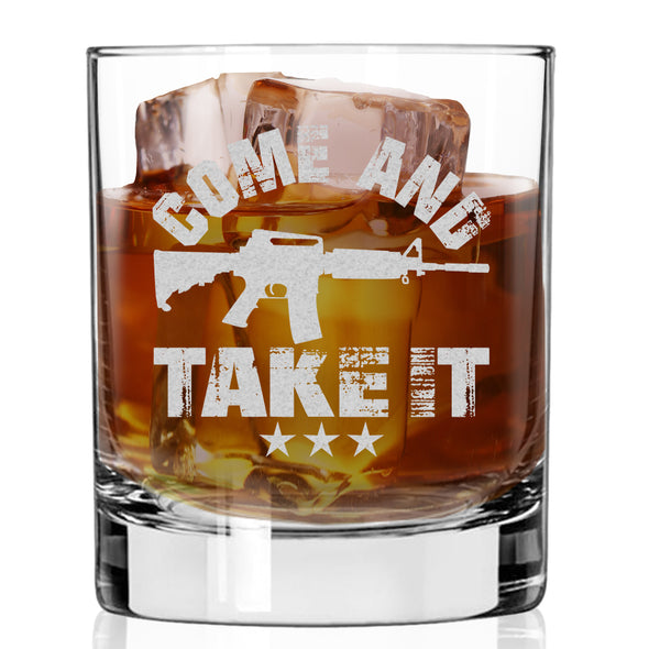 Whiskey Glass - Come and Take it
