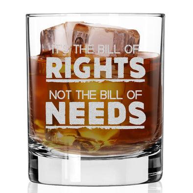 Whiskey Glass - It's the Bill of Rights Not the Bill of Needs