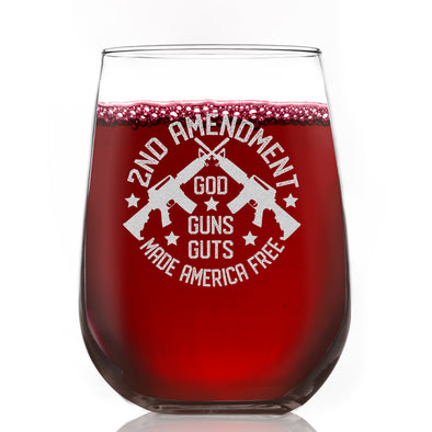 Wine Glass - God, Guns, Guts Made America Free