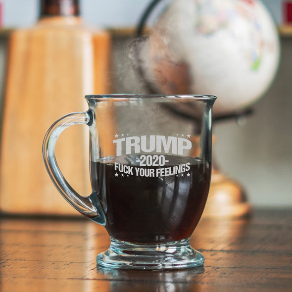 Glass Mug - Trump 2020 Fuck Your Feelings