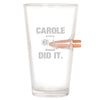 .50 Cal Bullet Pint Glass - Carole Did It