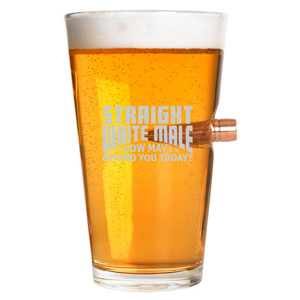 .50 Cal Bullet Pint Glass - Straight White Male. How May I Offend You Today?