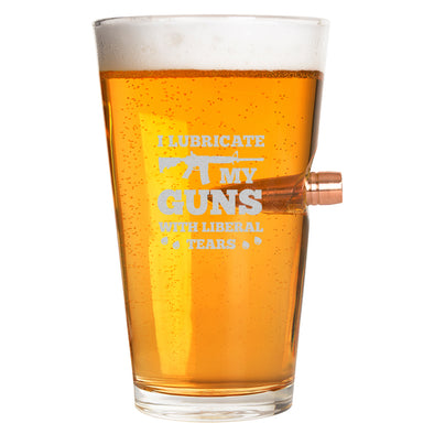 .50 Cal Bullet Pint Glass - I Lubricate My Guns with Liberal Tears - Rifle
