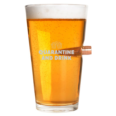 .50 Cal Bullet Pint Glass - Quarantine and Drink Beer