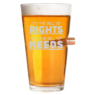 .50 Cal Bullet Pint Glass - It's the Bill of Rights Not the Bill of Needs