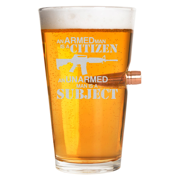 .50 Cal Bullet Pint Glass - An Armed Man is a Citizen. A Disarmed Man is a Subject