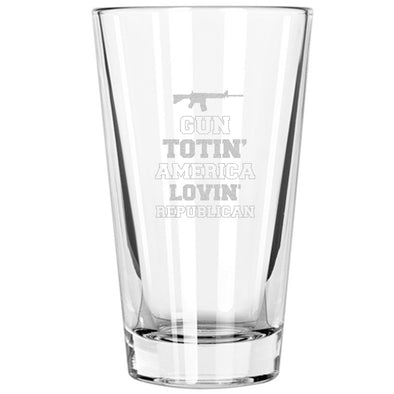 Pint Glass - Gun Totin' America Lovin' Republican