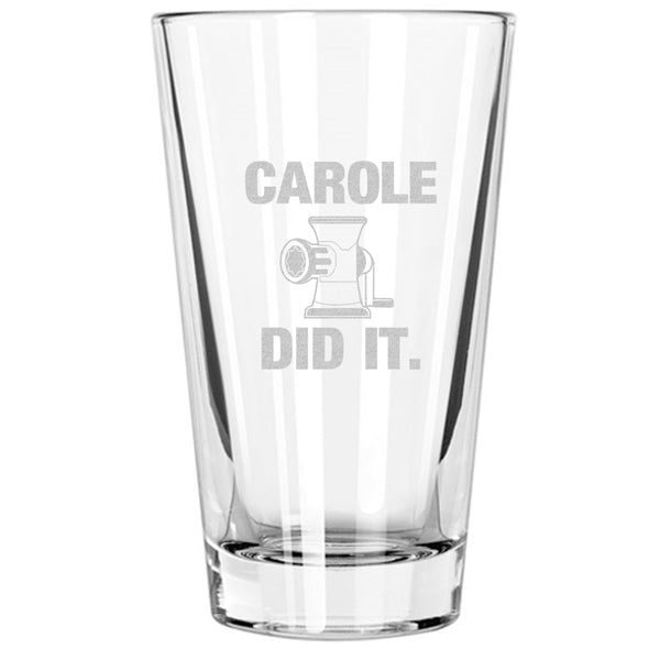 Pint Glass - Carole Did It