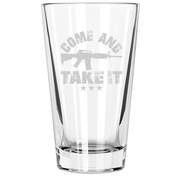 Pint Glass - Come and Take it