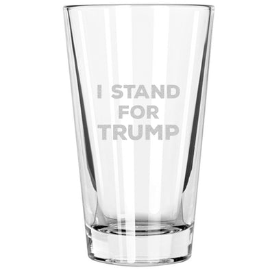 Pint Glass - I Stand For Trump
