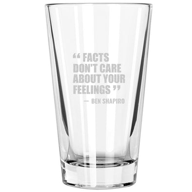 Pint Glass - Facts Don't Care About Your Feelings - Ben Shapiro