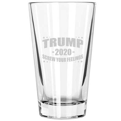 Pint Glass - Trump 2020 - Screw Your Feelings