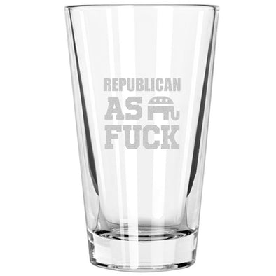 Pint Glass - Republican As Fuck