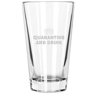 Pint Glass - Quarantine and Drink Beer