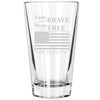 Pint Glass - Land of the Brave, Home of the Free