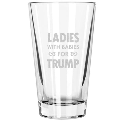 Pint Glass - Ladies With Babies For Trump