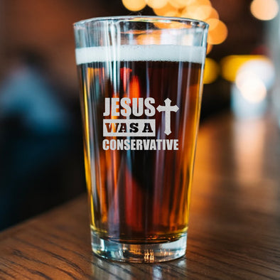 Pint Glass - Jesus Was A Conservative