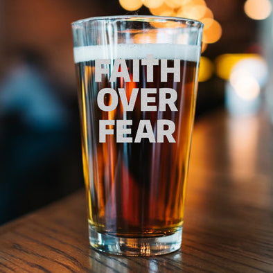 Pint Glass - Faith over Fear