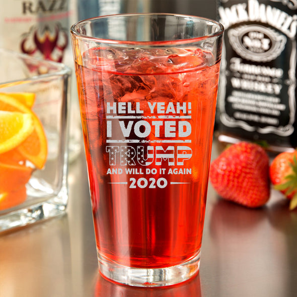 Pint Glass - Hell Yeah! I Voted Trump And Will Do It Again 2020