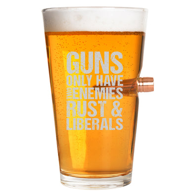 .50 Cal Bullet Pint Glass - Guns Only Have Two Enemies Rust and Liberals
