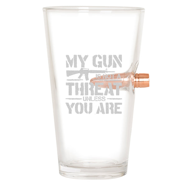 .50 Cal Bullet Pint Glass - My Gun is Not A Threat Unless You Are