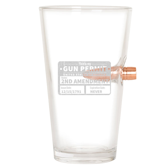 .50 Cal Bullet Pint Glass - This is my Gun Permit