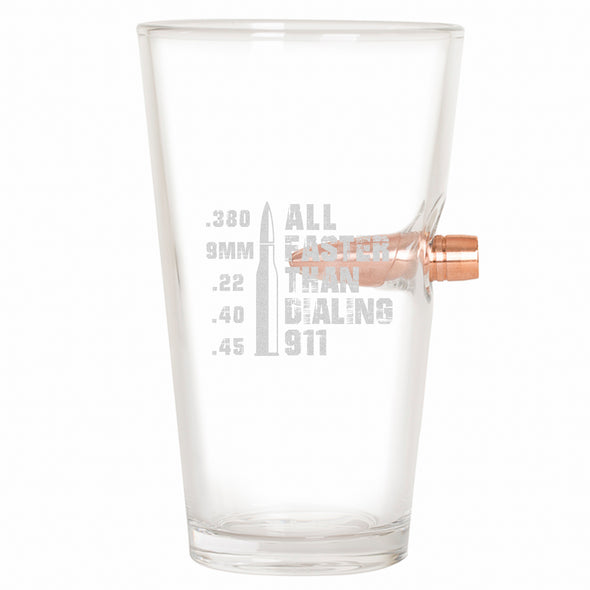 .50 Cal Bullet Pint Glass - All Faster Than Dialing 911