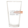 .50 Cal Bullet Pint Glass - I Love My Country - Fight Me