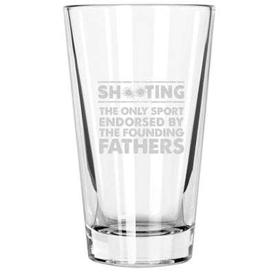 Pint Glass - Shooting: The Only Sport Endorsed by the Founding Fathers