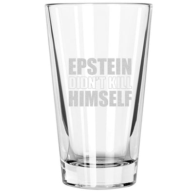 Pint Glass - Epstein Didn't Kill Himself