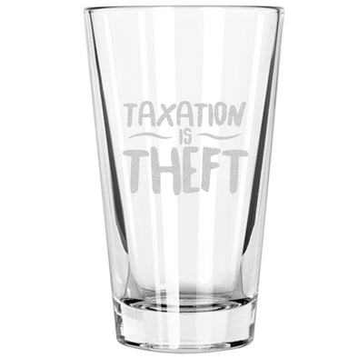 Pint Glass - Taxation is Theft