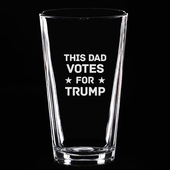 Pint Glass - This Dad Votes For Trump